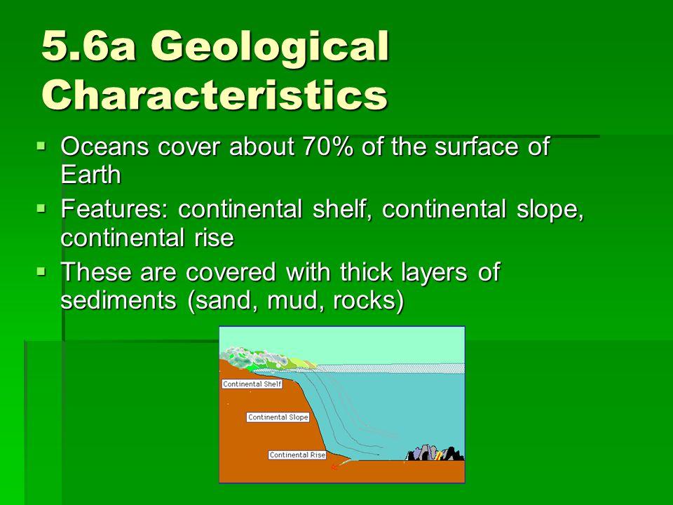 5.6a Geological Characteristics
