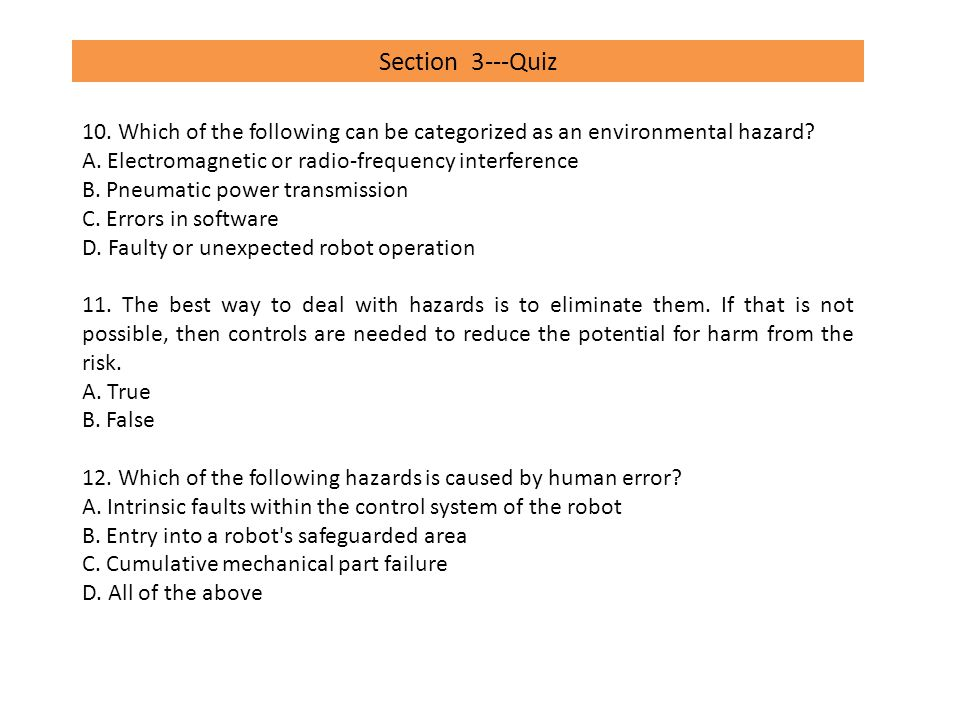 Section 3---Quiz 10. Which of the following can be categorized as an environmental hazard A. Electromagnetic or radio-frequency interference.