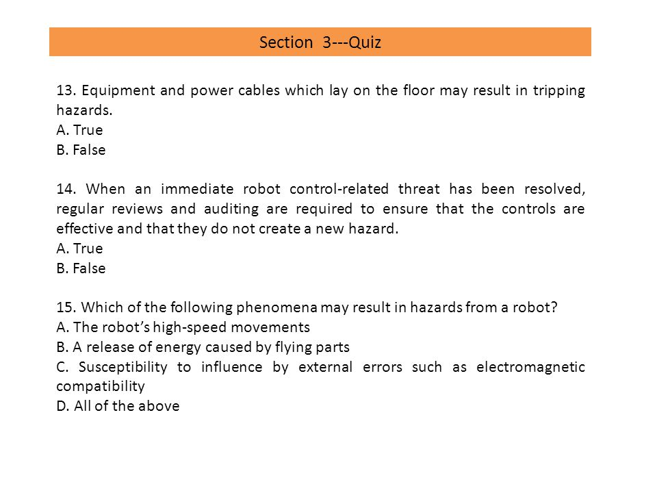 Section 3---Quiz 13. Equipment and power cables which lay on the floor may result in tripping hazards.