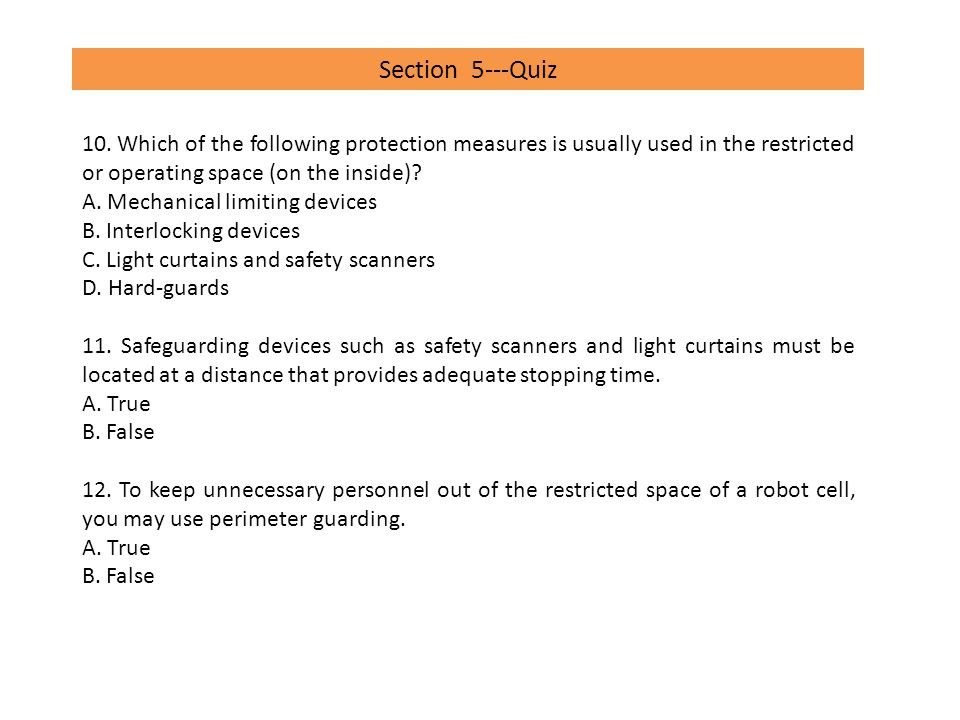 Section 5---Quiz 10. Which of the following protection measures is usually used in the restricted or operating space (on the inside)