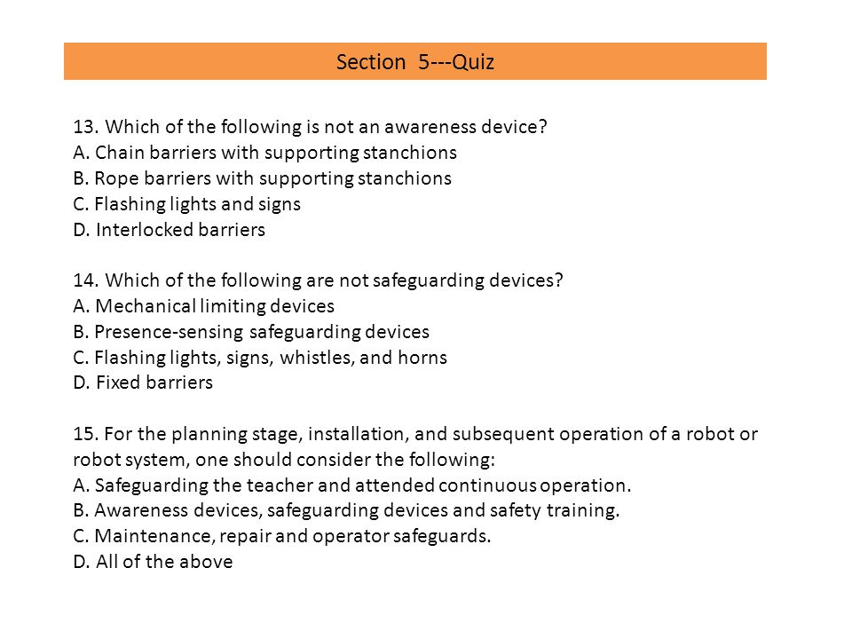Section 5---Quiz 13. Which of the following is not an awareness device A. Chain barriers with supporting stanchions.