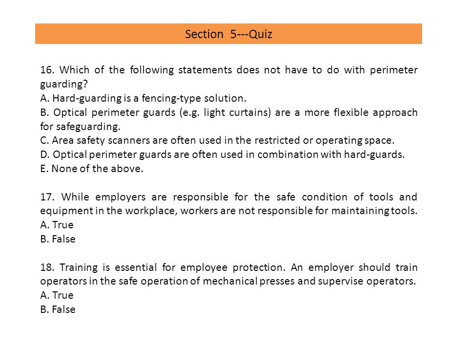 Section 5---Quiz 16. Which of the following statements does not have to do with perimeter guarding