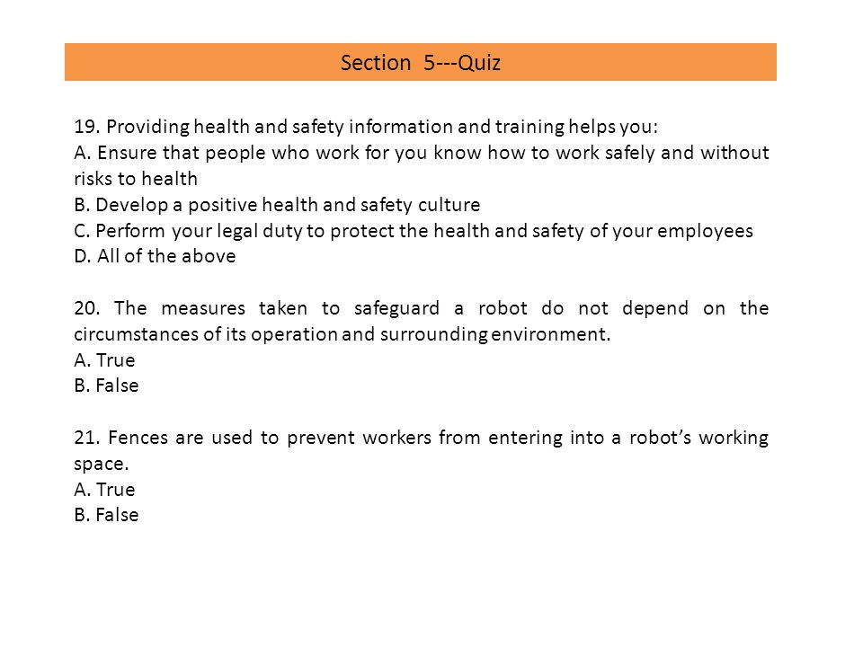 Section 5---Quiz 19. Providing health and safety information and training helps you: