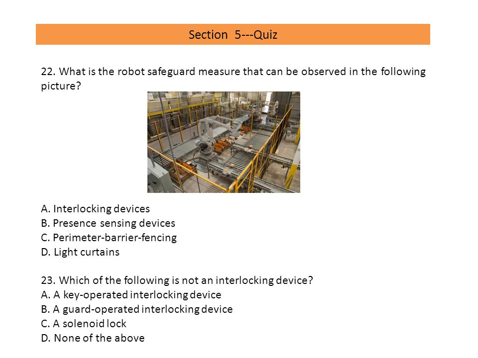 Section 5---Quiz 22. What is the robot safeguard measure that can be observed in the following picture
