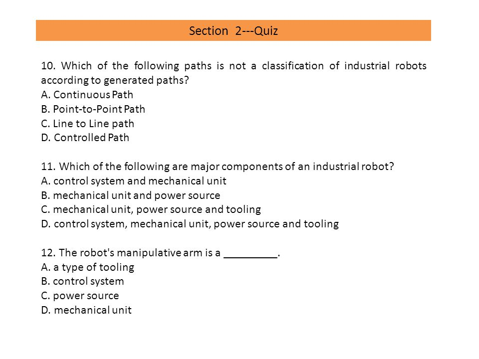 Section 2---Quiz 10. Which of the following paths is not a classification of industrial robots according to generated paths