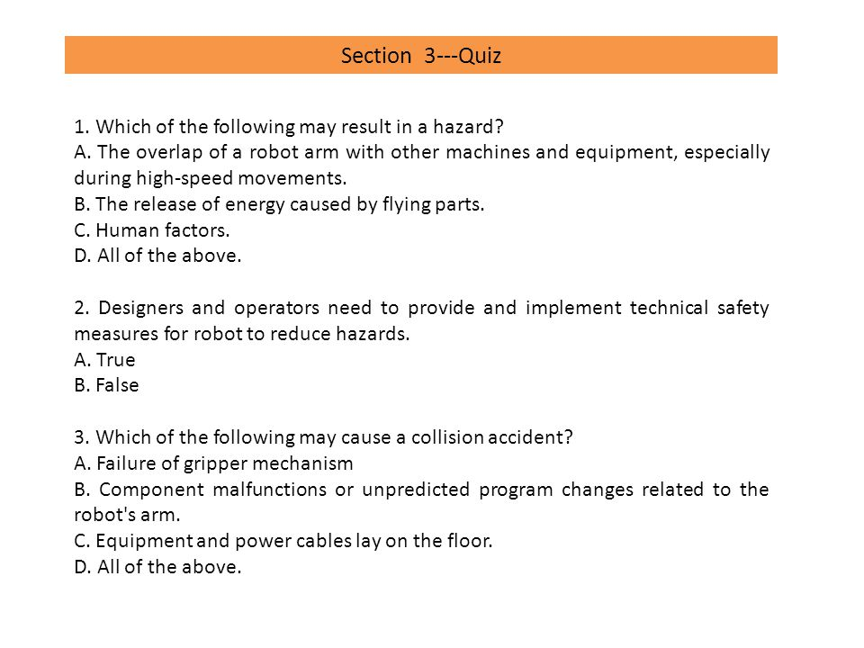 Section 3---Quiz 1. Which of the following may result in a hazard