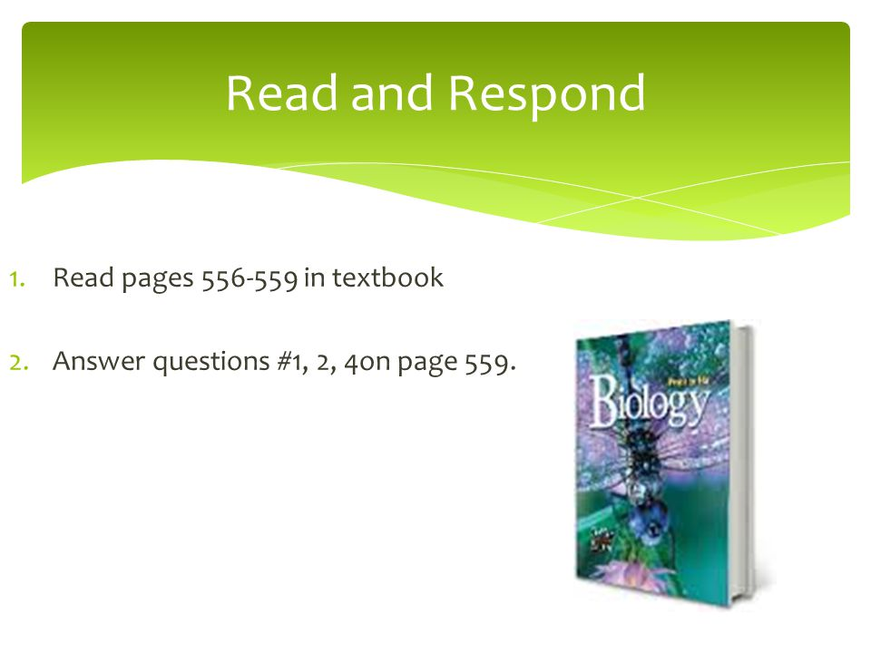 Read and Respond Read pages 556-559 in textbook
