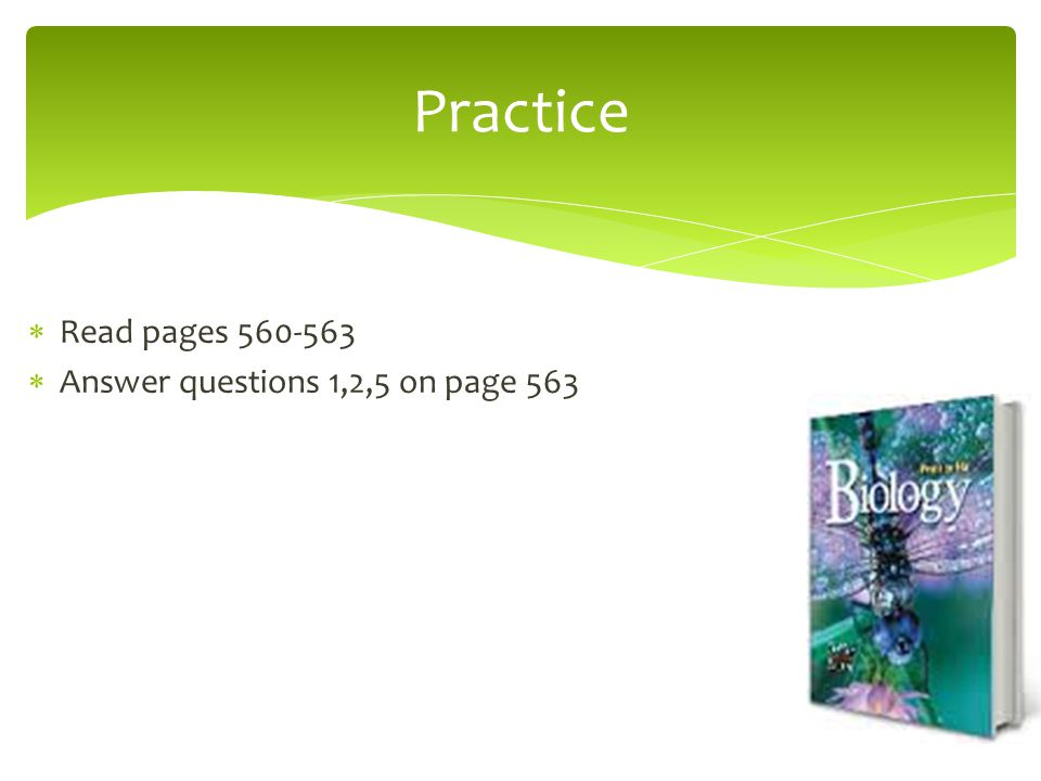 Practice Read pages 560-563 Answer questions 1,2,5 on page 563