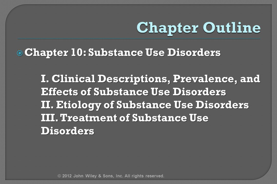 Chapter Outline Chapter 10: Substance Use Disorders