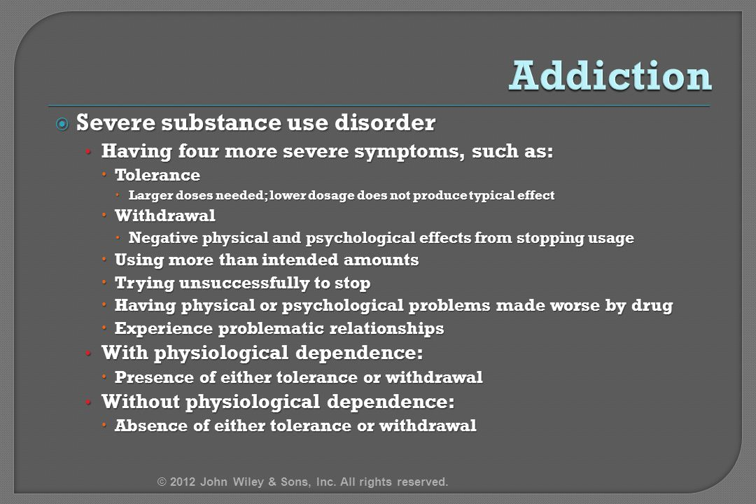 Addiction Severe substance use disorder