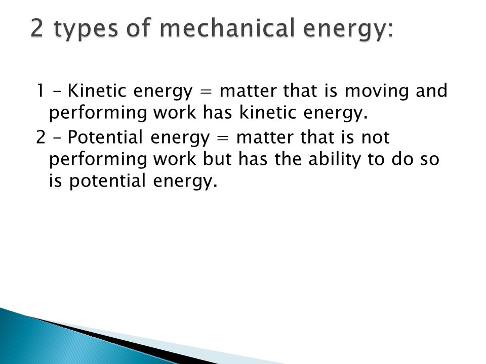 2 types of mechanical energy: