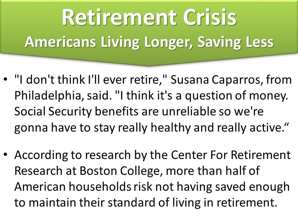 Americans Living Longer, Saving Less