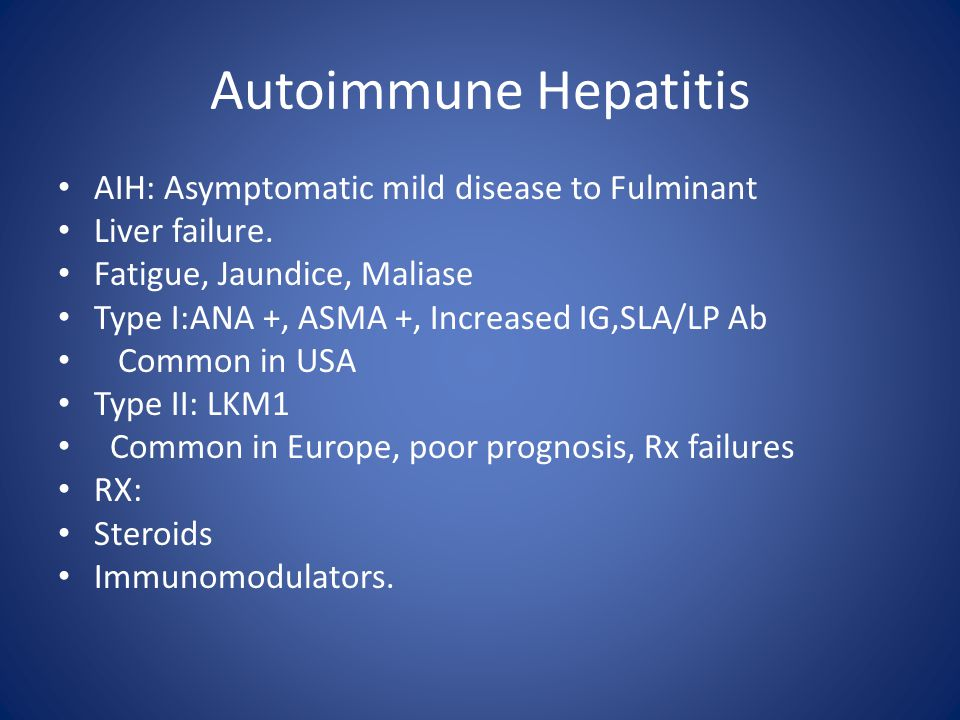 Autoimmune Hepatitis AIH: Asymptomatic mild disease to Fulminant