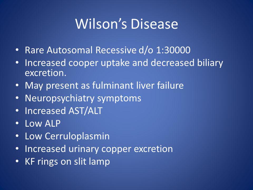 Wilson's Disease Rare Autosomal Recessive d/o 1:30000