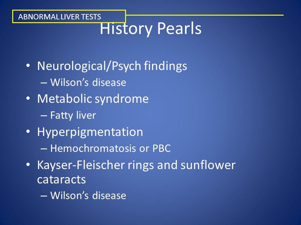 History Pearls Neurological/Psych findings Metabolic syndrome