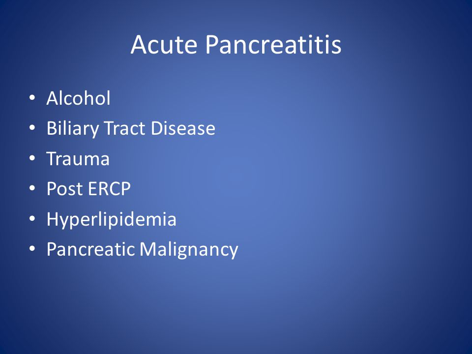 Acute Pancreatitis Alcohol Biliary Tract Disease Trauma Post ERCP