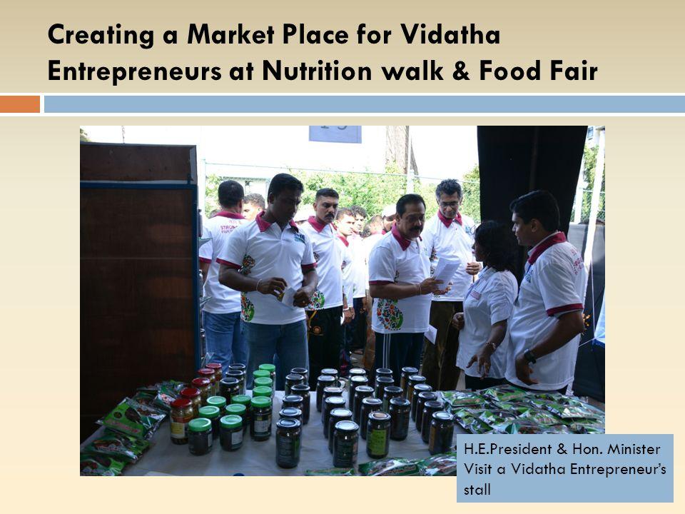 H.E.President & Hon. Minister Visit a Vidatha Entrepreneur's stall