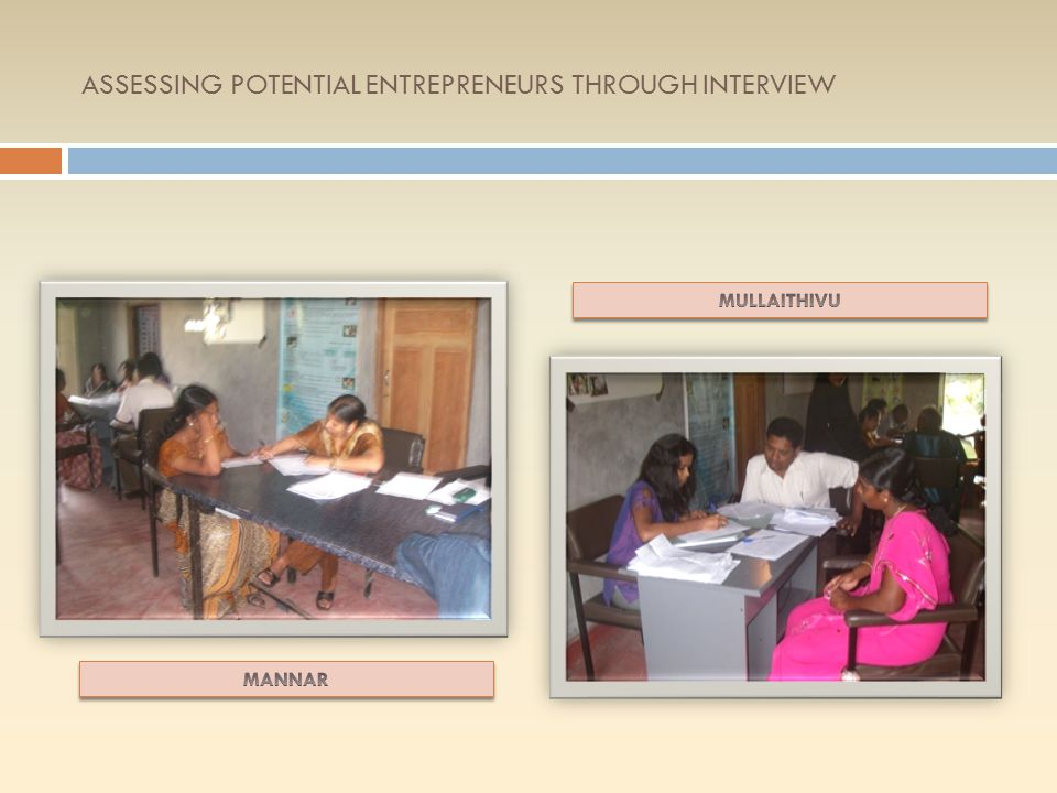 ASSESSING POTENTIAL ENTREPRENEURS THROUGH INTERVIEW