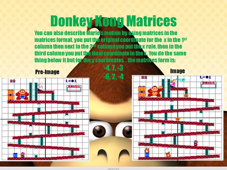 Donkey Kong Matrices -4, 7, -3 -6, 2, -4