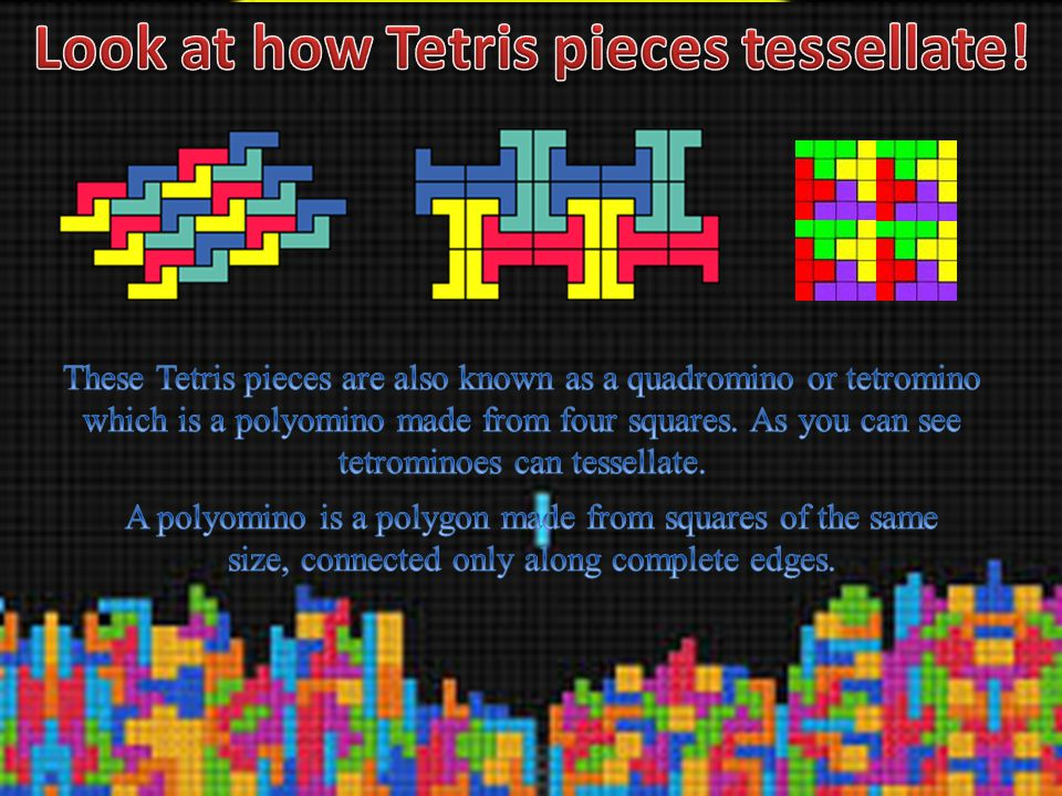 Look at how Tetris pieces tessellate!