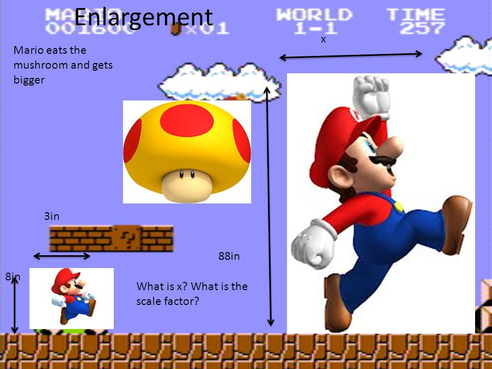 Enlargement x Mario eats the mushroom and gets bigger 3in 88in 8in