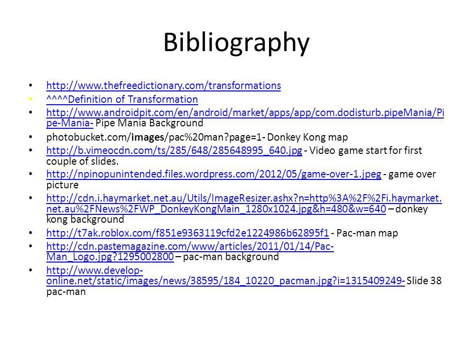 Bibliography http://www.thefreedictionary.com/transformations