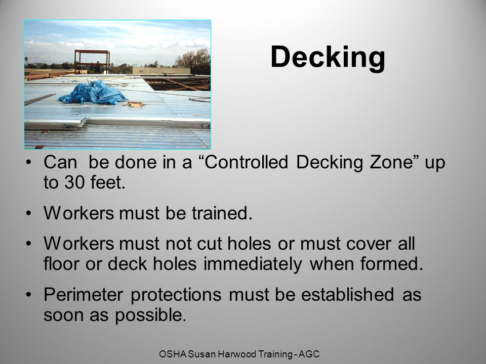 Decking Can be done in a Controlled Decking Zone up to 30 feet.