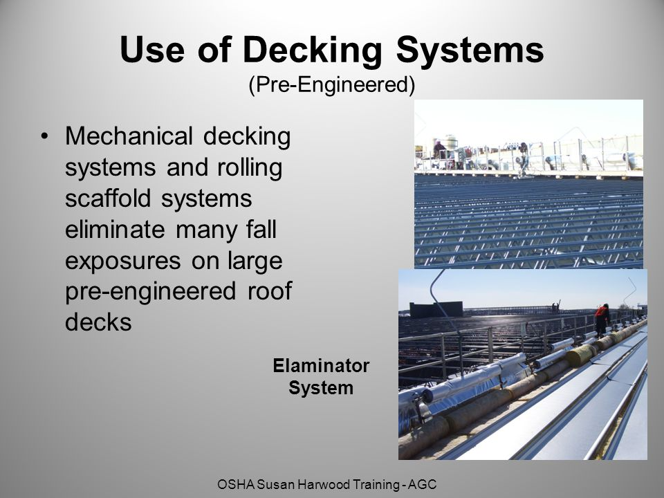 Use of Decking Systems (Pre-Engineered)