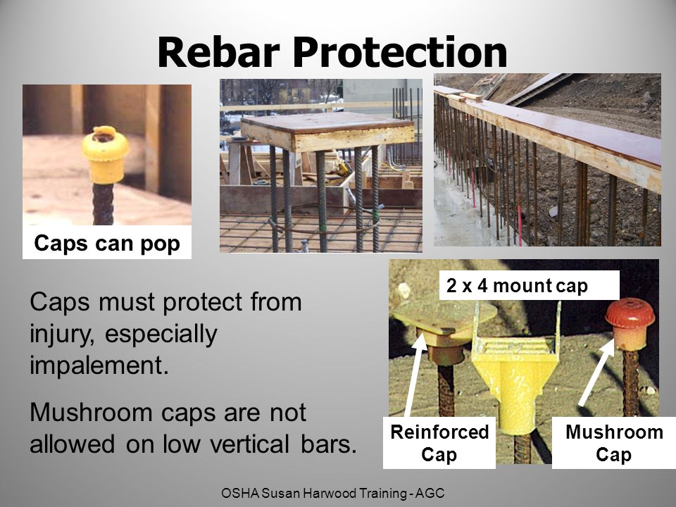 Rebar Protection Caps must protect from injury, especially impalement.