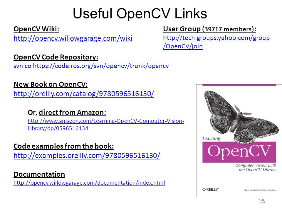 Useful OpenCV Links OpenCV Wiki: http://opencv.willowgarage.com/wiki
