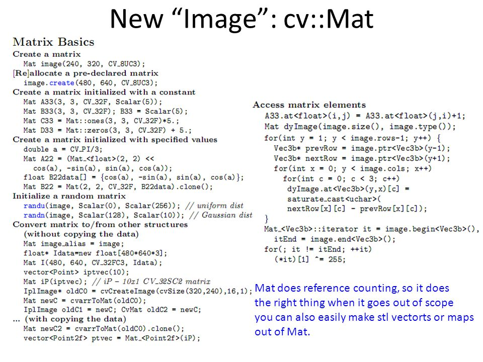 New Image : cv::Mat Mat does reference counting, so it does