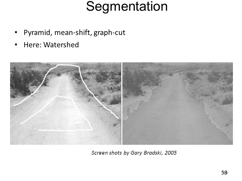 Segmentation Pyramid, mean-shift, graph-cut Here: Watershed