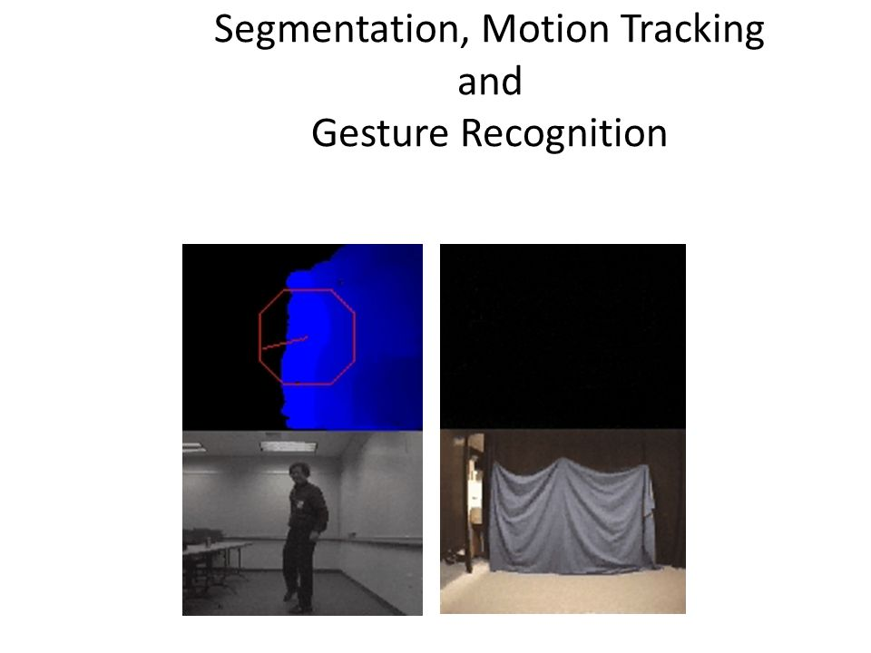 Segmentation, Motion Tracking and Gesture Recognition