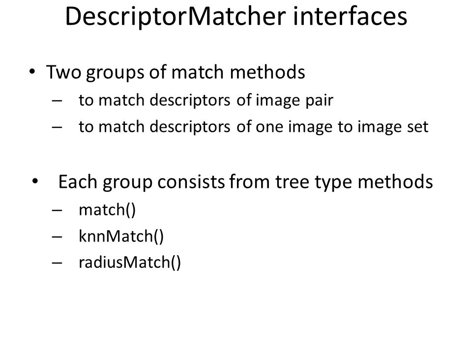 DescriptorMatcher interfaces