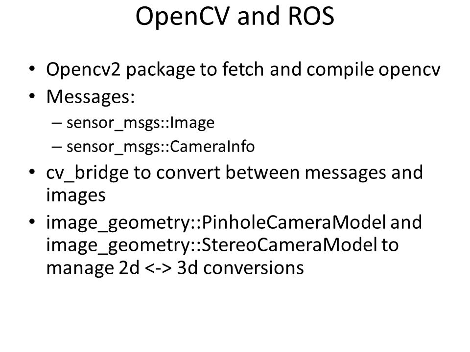 OpenCV and ROS Opencv2 package to fetch and compile opencv Messages: