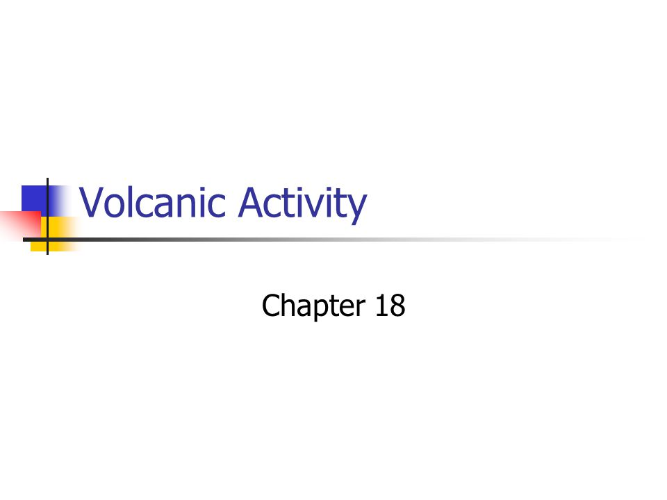 Volcanic Activity Chapter 18