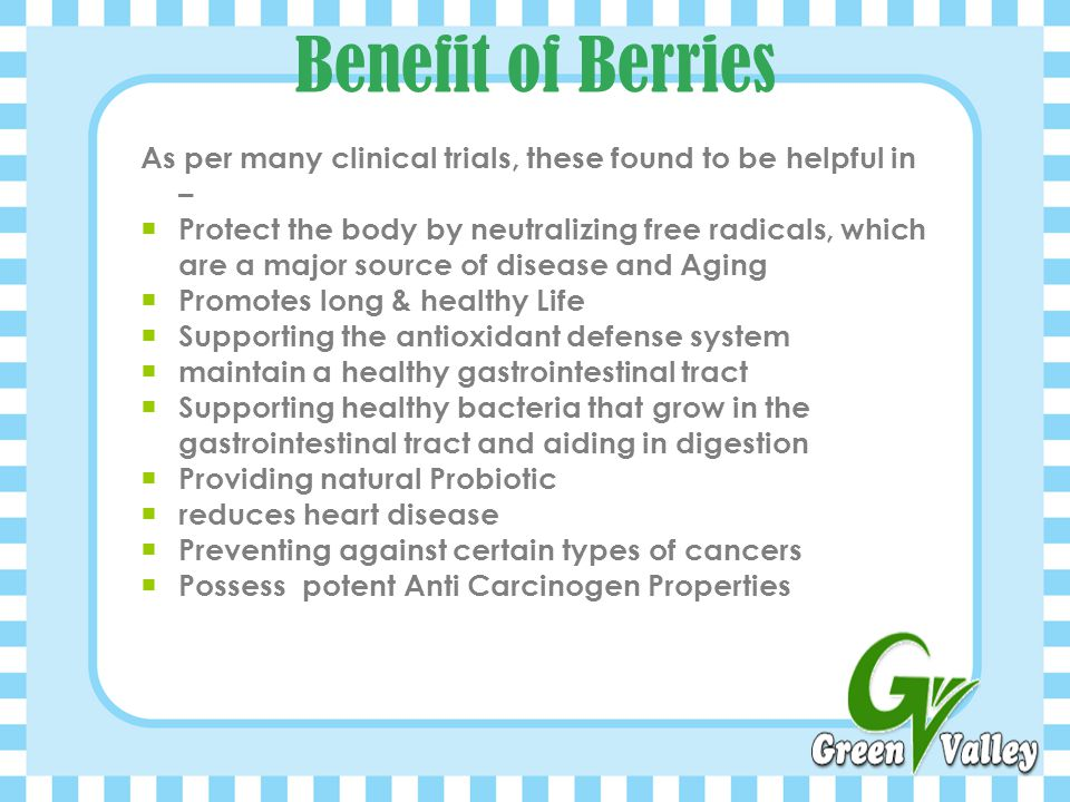 Benefit of Berries As per many clinical trials, these found to be helpful in –