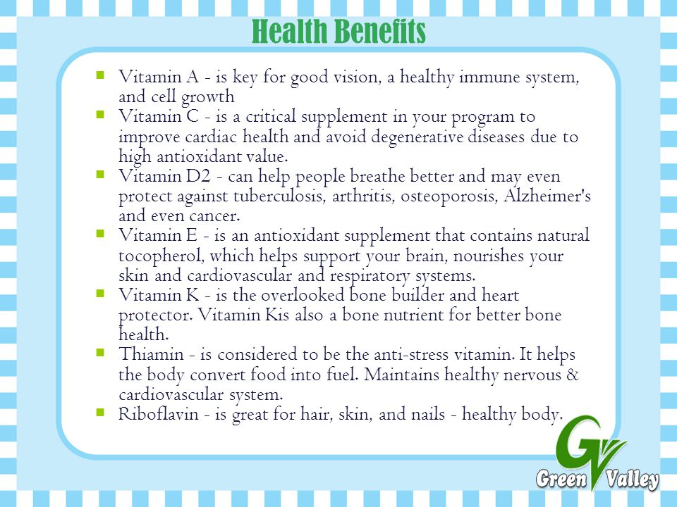 Health Benefits Vitamin A - is key for good vision, a healthy immune system, and cell growth.