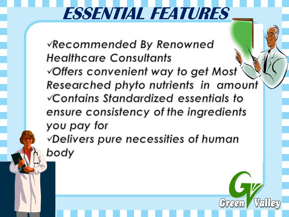 ESSENTIAL FEATURES Recommended By Renowned Healthcare Consultants