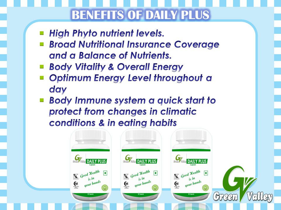 BENEFITS OF DAILY PLUS High Phyto nutrient levels.