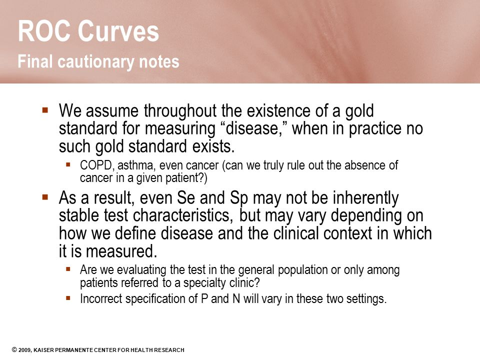 ROC Curves Final cautionary notes