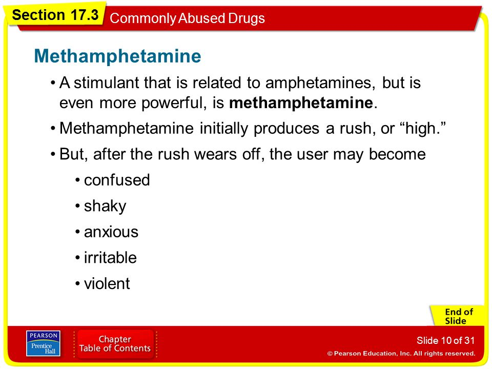 Methamphetamine A stimulant that is related to amphetamines, but is even more powerful, is methamphetamine.