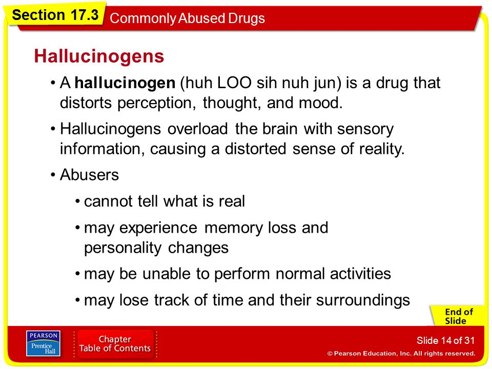 Hallucinogens A hallucinogen (huh LOO sih nuh jun) is a drug that distorts perception, thought, and mood.
