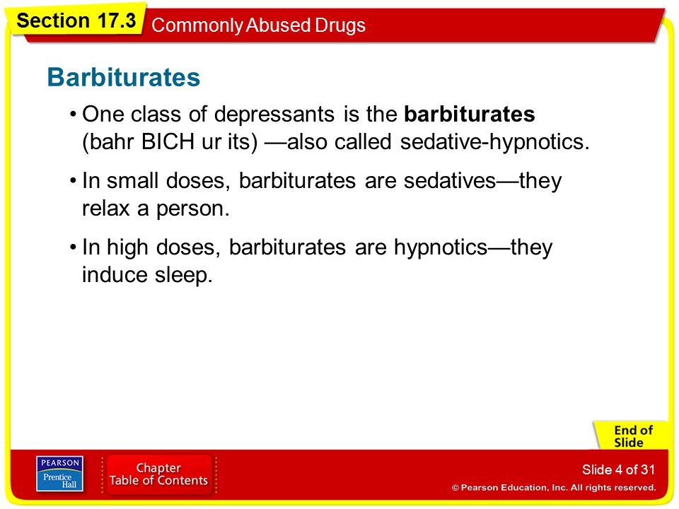 Barbiturates One class of depressants is the barbiturates (bahr BICH ur its) —also called sedative-hypnotics.