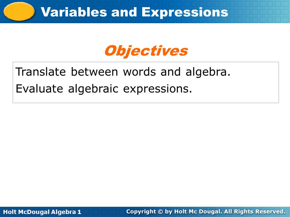 Objectives Translate between words and algebra.