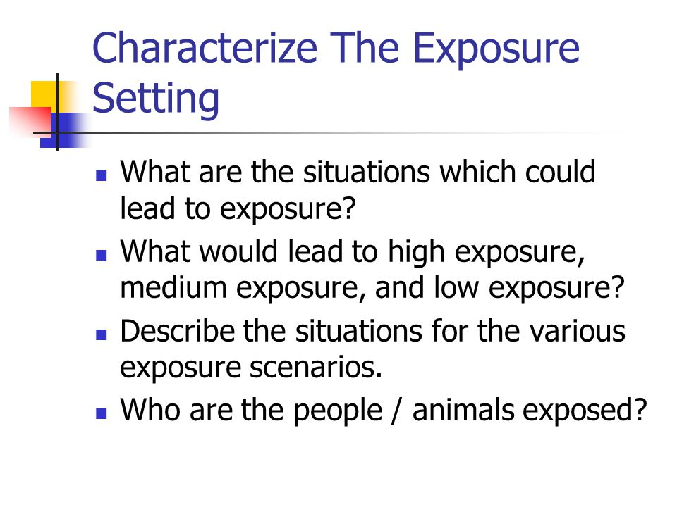 Characterize The Exposure Setting