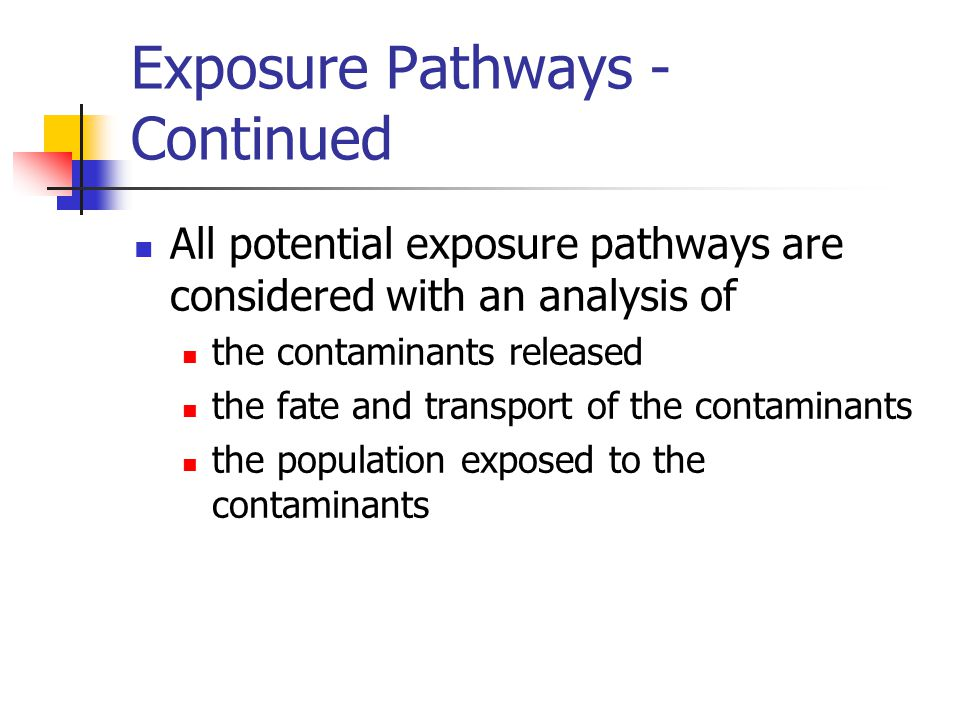 Exposure Pathways - Continued