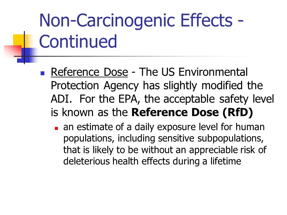 Non-Carcinogenic Effects - Continued