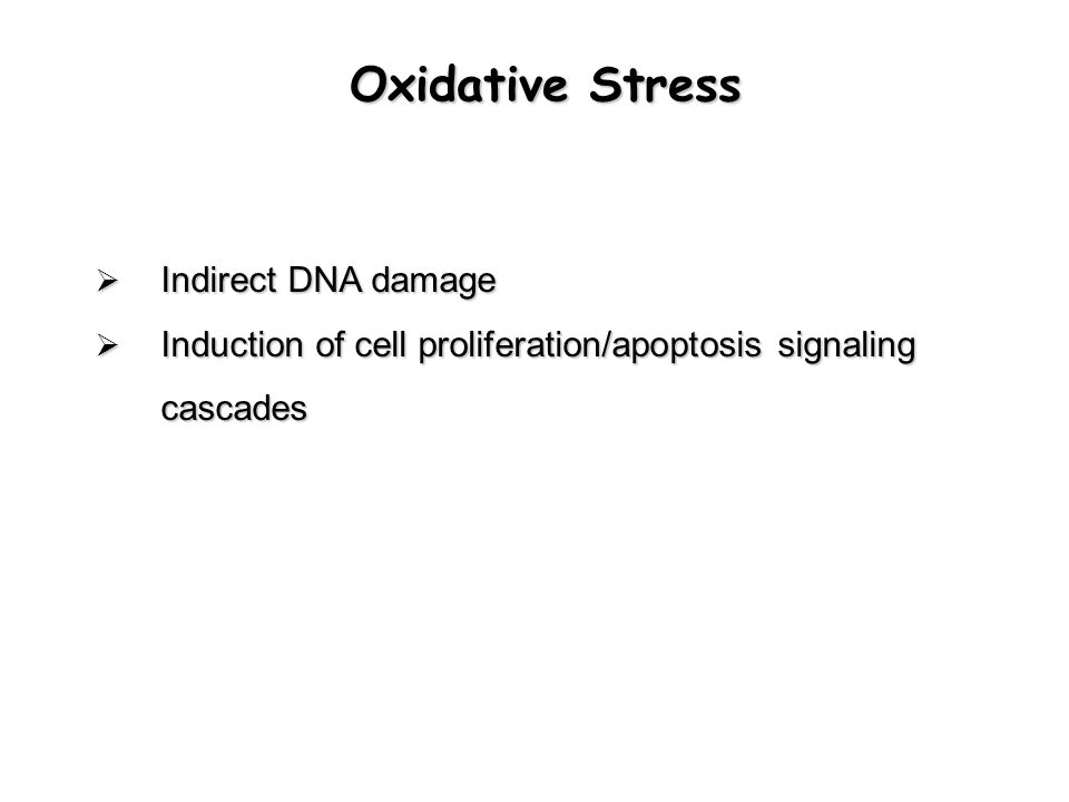 Oxidative Stress Indirect DNA damage