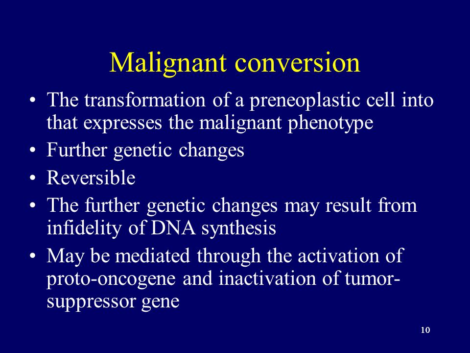 Malignant conversion The transformation of a preneoplastic cell into that expresses the malignant phenotype.